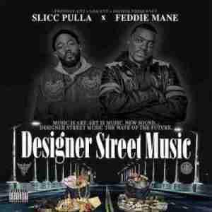 Designer Street Music BY Slicc Pulla X Feddie Mane
